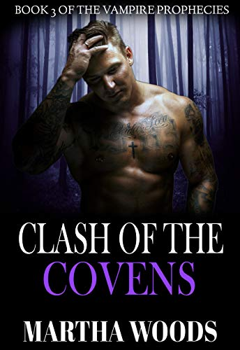 Clash Of The Covens (The Vampire Prophecies Book 3)