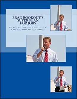 Brad Bookout's Super Plan for Jobs: Bradley Bookout for US