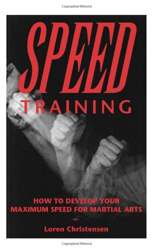 Speed Training : How to Develop Your Maximum Speed for Martial Arts