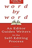 img - for Word by Word: An Editor's Guides Writers in the Self-Editing Process book / textbook / text book