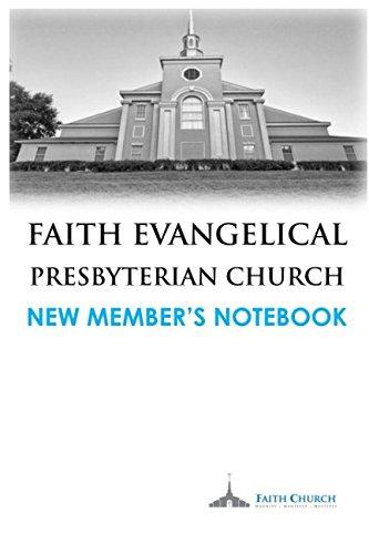 Download Faith Evangelical Presbyterian Church: New Member's Class Notebook ebook