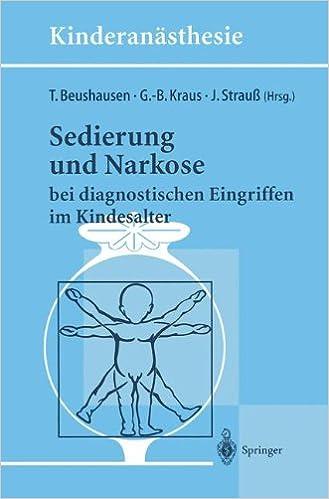 Sedierung und Narkose: bei diagnostischen Eingriffen im Kindesalter (Kinderanästhesie)