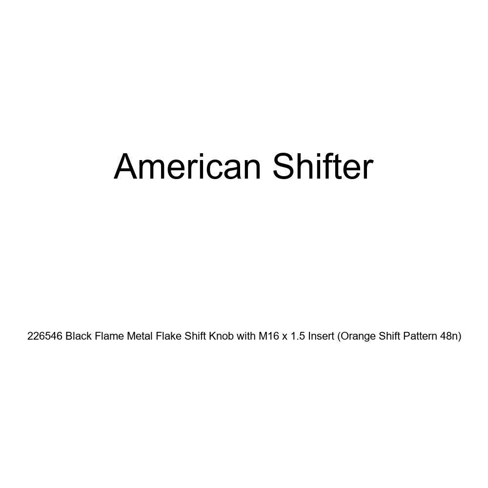 Orange Shift Pattern 48n American Shifter 226546 Black Flame Metal Flake Shift Knob with M16 x 1.5 Insert