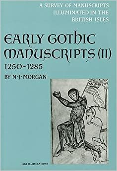 Early Gothic Manuscripts, 1250-1285 (Survey of Manuscripts Illuminated in the British Isles, Vol. 4, Pt. 2)