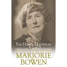 The Debate Continues: Being the Autobiography of Marjorie Bowen