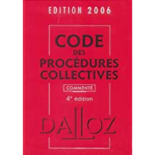 CODE DES PROCEDURES COLLECTIVES 2006 COMMENTE 4EME EDITION