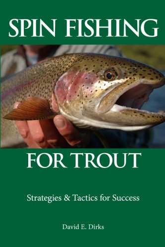 Spin Fishing for Trout: Strategies and Tactics for Success ()