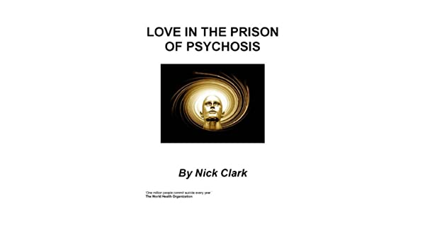 Love in the Prison of Psychosis