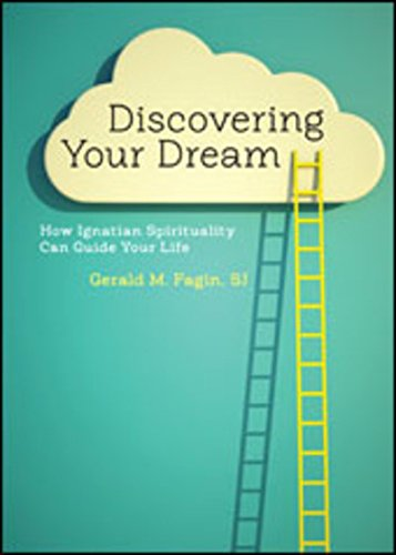 Download Discovering Your Dream: How Ignatian Spirituality Can Guide Your Life PDF