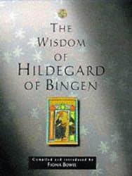 The Wisdom of Hildegard of Bingen