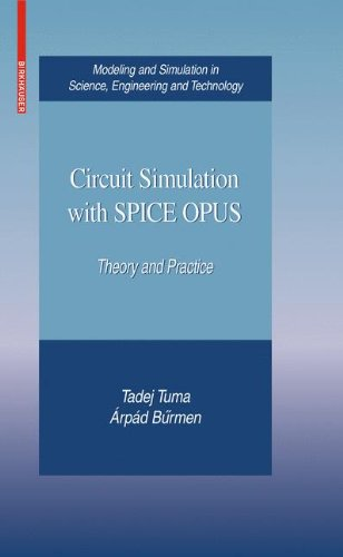 Circuit Simulation with SPICE OPUS: Theory and Practice (Modeling and Simulation in Science, Engineering and Technology)