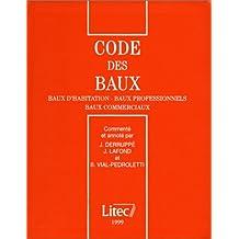 Code des baux 1999: Commenté et annoté : baux d'habitation - baux professionnels - baux commerciaux (ancienne édition)