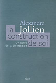 La construction de soi : un usage de la philosophie