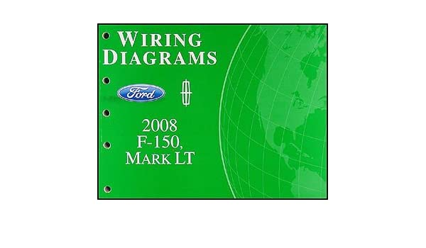 ford f lincoln mark lt wiring diagram manual original 2008 ford f 150 lincoln mark lt wiring diagram manual original ford com books