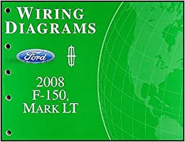 2008 Ford F 150 Lincoln Mark Lt Wiring Diagram Manual Original Ford Amazon Com Books