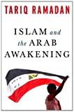 Islam and the Arab Awakening, Ramadan, Tariq, 0199933731