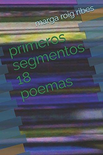 primeros segmentos 18: poemas (poemas marga, Band 1)