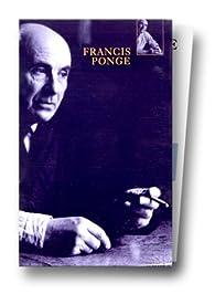 Le Parti pris des choses - La Rage de l'expression - Pièces par Francis Ponge