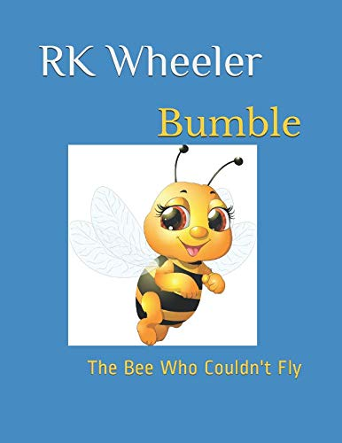 Bumble the Bee: Who Couldn't Fly (The Adventures of Bumble the -