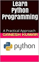 Learn Python Programming: A Practical Approach Front Cover