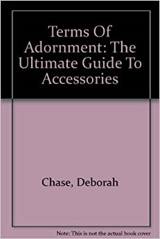 Book Terms Of Adornment: The Ultimate Guide To Accessories
