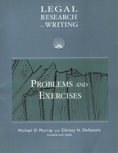 Legal Research And Writing: Problems and Exercises