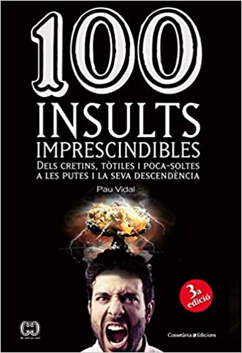 100 Insults Imprescindibles (De 100 en 100): Amazon.es: Pau ...