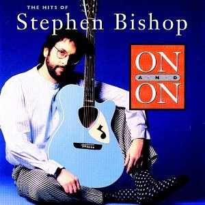 On and On: The Hits of Stephen Bishop