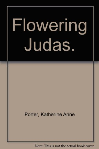 flowering judas essay Open document below is an essay on flowering judas from anti essays, your source for research papers, essays, and term paper examples.