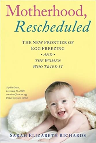 Motherhood Rescheduled The New Frontier Of Egg Freezing And The
