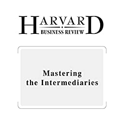 Mastering the Intermediaries (Harvard Business Review)