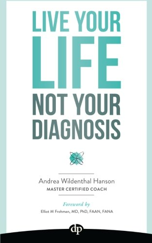 Live Your LIfe, Not Your Diagnosis: How to Manage Stress and Live Well with Multiple Sclerosis