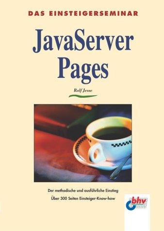 Das Einsteigerseminar. Java Server Pages. by BHV Verlag