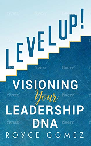 Level Up!: Visioning Your Leadership DNA by [Gomez, Royce]