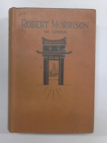 Robert Morrison: Pioneer of Missions to China