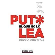 Put* el que no lo lea (Spanish Edition)