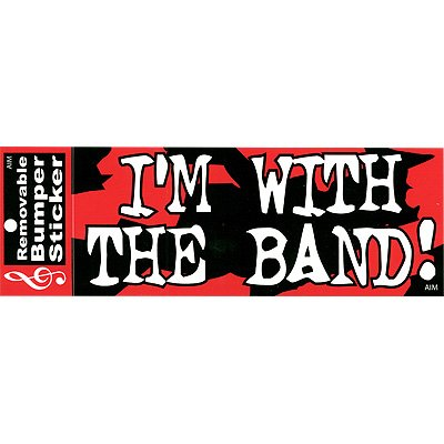 Im with the band bumper sticker