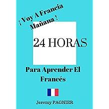 24 HORAS PARA APRENDER EL FRANCÉS (Spanish Edition)
