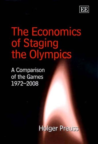 The Economics of Staging the Olympics: A Comparison of the Games, 1972-2008