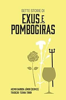 Exus e Pombogiras: Sette Storie Di (Exus e Pombogiras) (Italian Edition) por [Barbosa Júnior, Ademir]