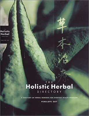 The Holistic Herbal Directory: A Directory of Herbal