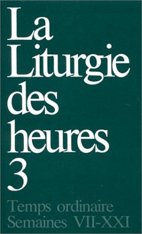 La Liturgie des heures, tome 3 : Temps ordinaire, Semaines VII-XXI Relié – 1 août 1980 Collectif Cerf 2204039365 TL2204039365