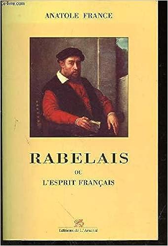 Amazon Fr Rabelais Ou L Esprit Francais Anatole France