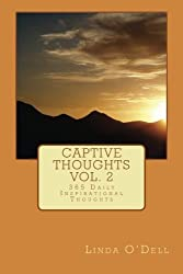 Captive Thoughts  Vol. 2: 365 Daily Inspirational Thoughts (Volume 2)