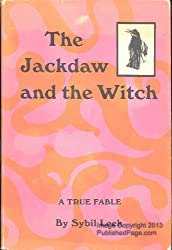 The Jackdaw and the Witch: A True Fable