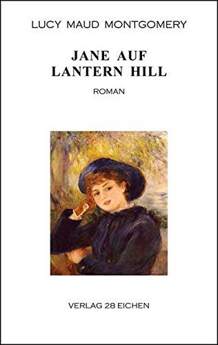 Jane auf Lantern Hill: Roman
