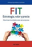 FIT. Estrategia, valor y precio (Empresa Y Gestión)