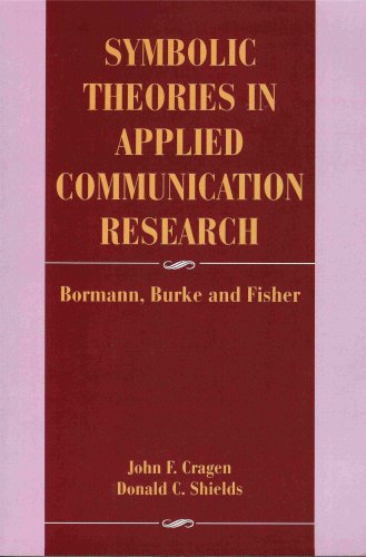 Symbolic Theories In Applied Communication Research  Bormann  Burke  And Fisher