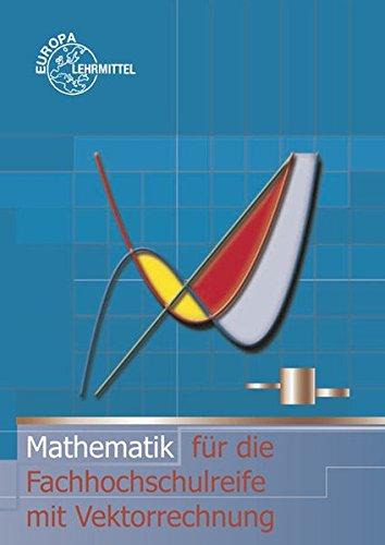Mathematik für die Fachhochschulreife mit Vektorrechnung