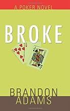 Broke: A Poker Novel